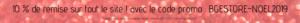10 % de remise sur tout le site ! avec le code promo _ BGESTORE-NOEL2019 5